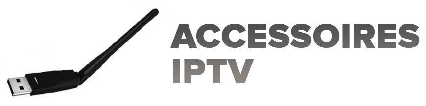 ACCESSOIRES IPTV