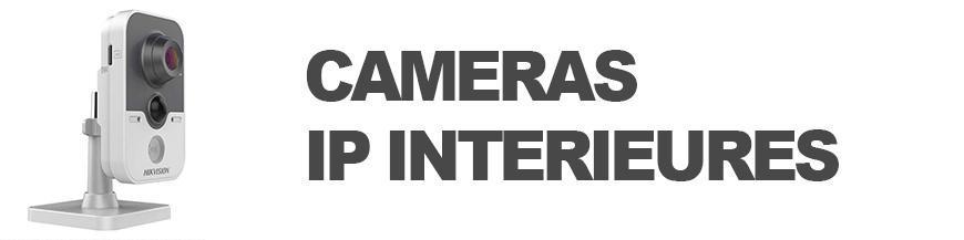 CAMERAS IP INTERIEURES